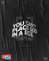 "You can't place God in a box. Isaiah 55:8 – ""For my thoughts are not your thoughts, neither are your ways my ways,"" declares the Lord."