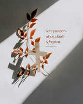 Love prospers when a fault is forgiven. – Proverbs 17:9