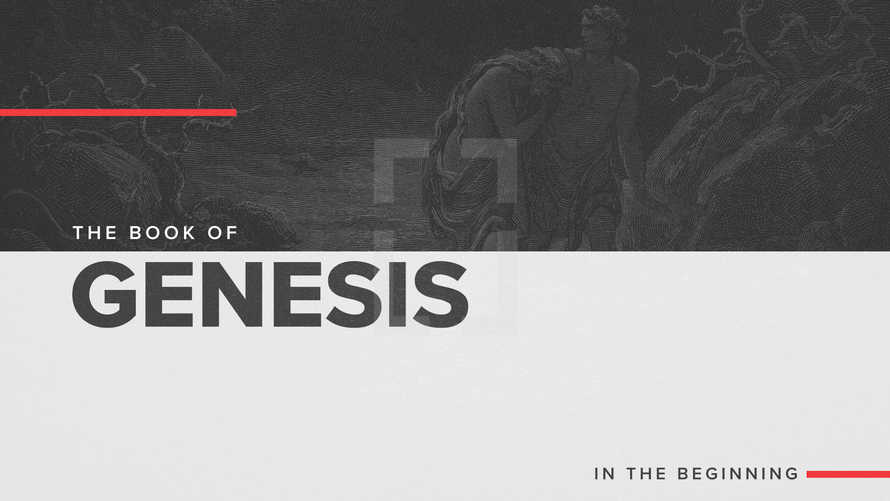 The Book of Genesis: In The Beginning