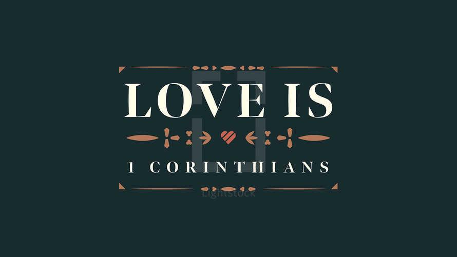 1 Corinthians: Love Is