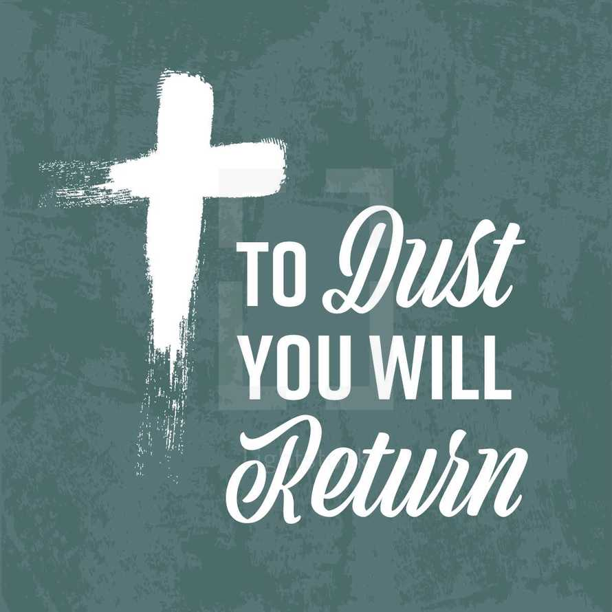 to dust you will return