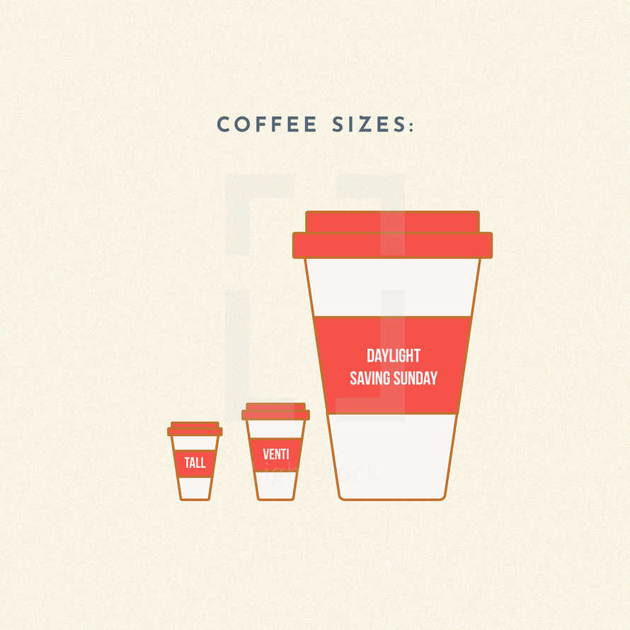 Coffee sizes: Tall, Venti, Daylight Saving Sunday