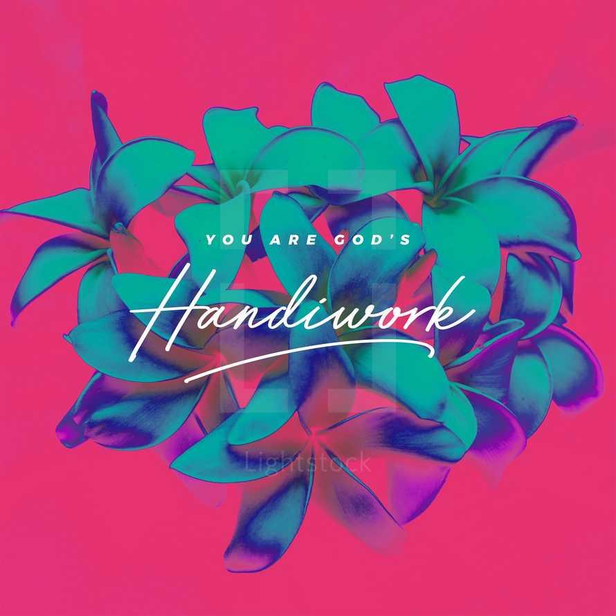 You are God's handiwork.