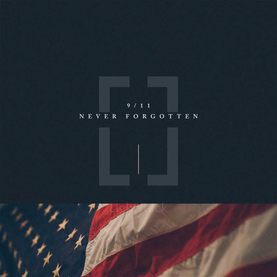 9/11 – Never forgotten.