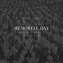 Memorial Day, never forget.