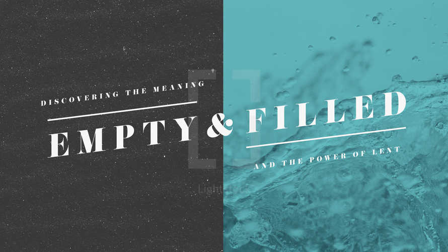 Empty & Filled: Discovering the Meaning and the Power of Lent