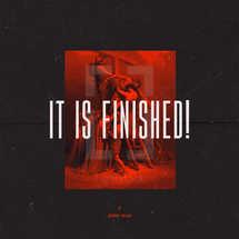 """It is finished!"" – John 19:30"