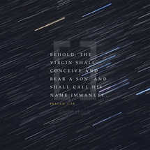 Behold, the virgin shall conceive and bear a son, and shall call his name Immanuel. – Isaiah 7:14
