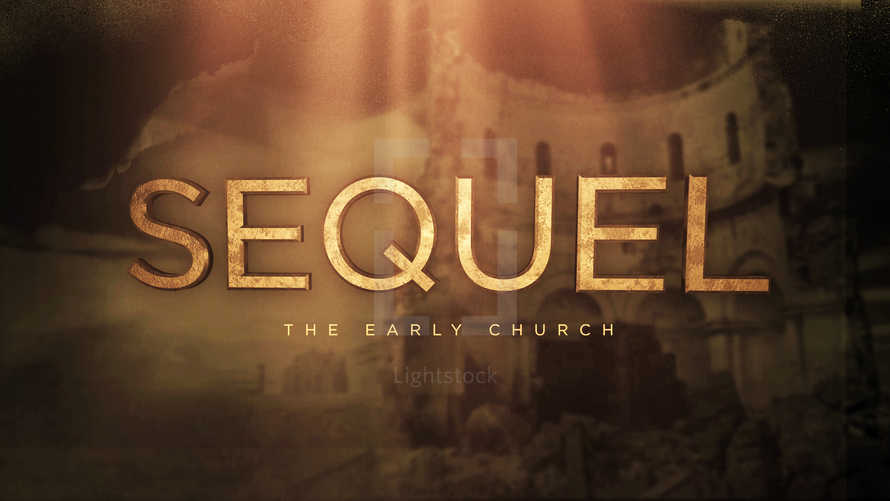 Sequel: The Early Church