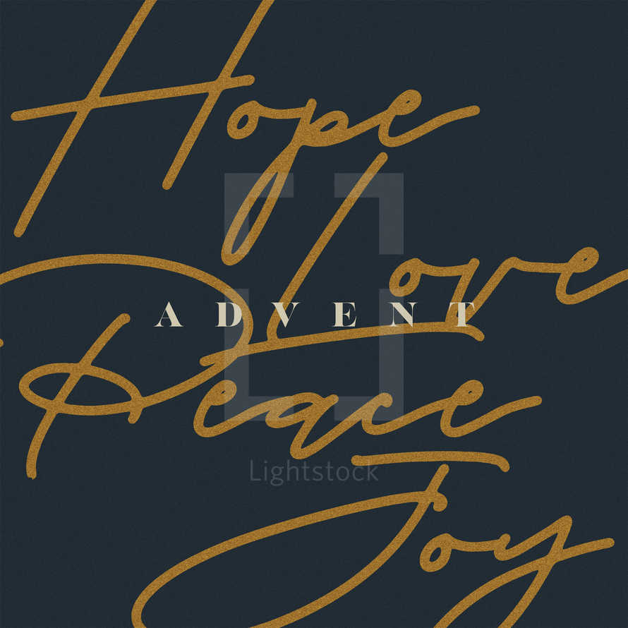 Advent. Hope, love, peace, joy.