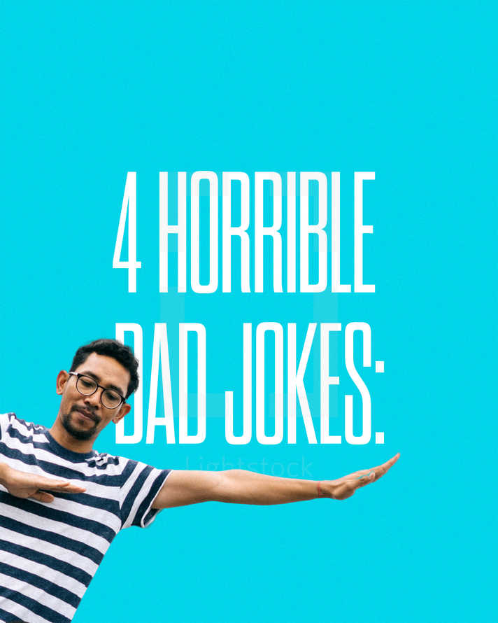 4 horrible dad jokes: How many tickles does it take to make an octopus laugh? A: 10 tickles. What do you call an illegally parked frog? A: Toad. Q: Where do baby cats learn to swim? A: The kitty pool. Q: How do you organize a space party? A: You planet. What's your favorite dad joke?
