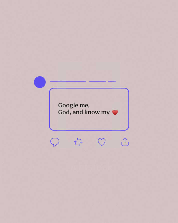 Google me, God, and know my ❤️. – Psalm 139:23 (Millennial Version)