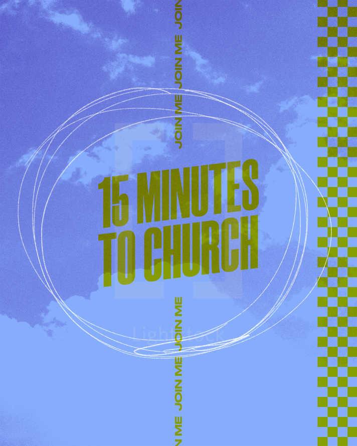 15 mins to Church