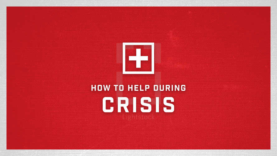 """""""How to Help During Crisis"""" Slide Pack"""