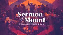 Sermon On The Mount: A Kingdom Upside Down