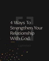 4 Ways To Strengthen Your Relationship With God: 1) Make prayer a priority: Prayer is simply having a conversation with God. He desires to be in communication with you. God is not looking for fancy wording. Just be real with Him. This is also an opportunity to give God thanks for what He's doing in your life. 2) Develop a habit of reading the Bible: The Word of God is living and active. It strengthens us to stand against the hardships the world can bring. It's another way that God speaks to us, and we get to know Him better. 3) Cultivate Godly friendships: Surrounding yourself with people who will give you Godly advice and point you back to Him is important. These friendships will help you draw closer to God. 4) Be a part of a local church: Find a church that is right for you. It's an opportunity to be in community with other Christians and use your gifts to impact others.