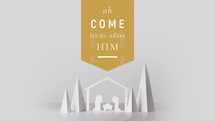 Oh Come Let Us Adore Him Christmas Series
