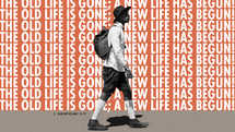 The old life is gone; a new life has begun! – 2 Corinthians 5:17