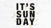 It's Sunday