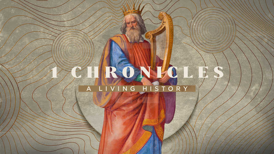 1 Chronicles: A Living History