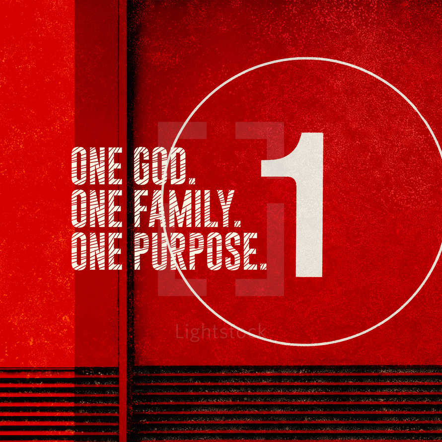 One God. One family. One purpose.