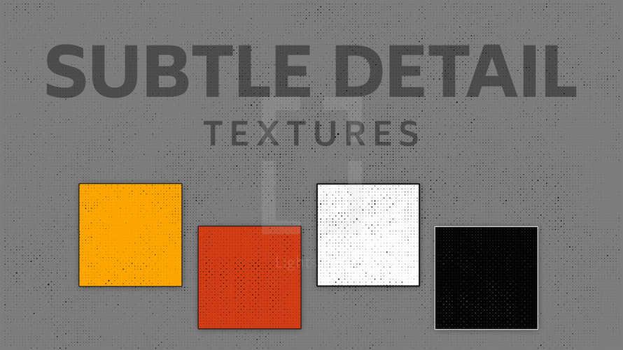 Subtle Detail Textures