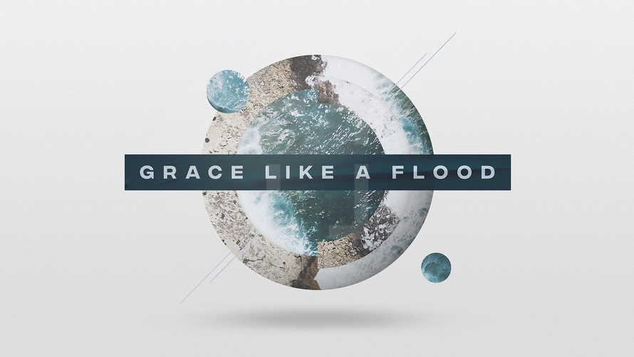 Grace Like A Flood