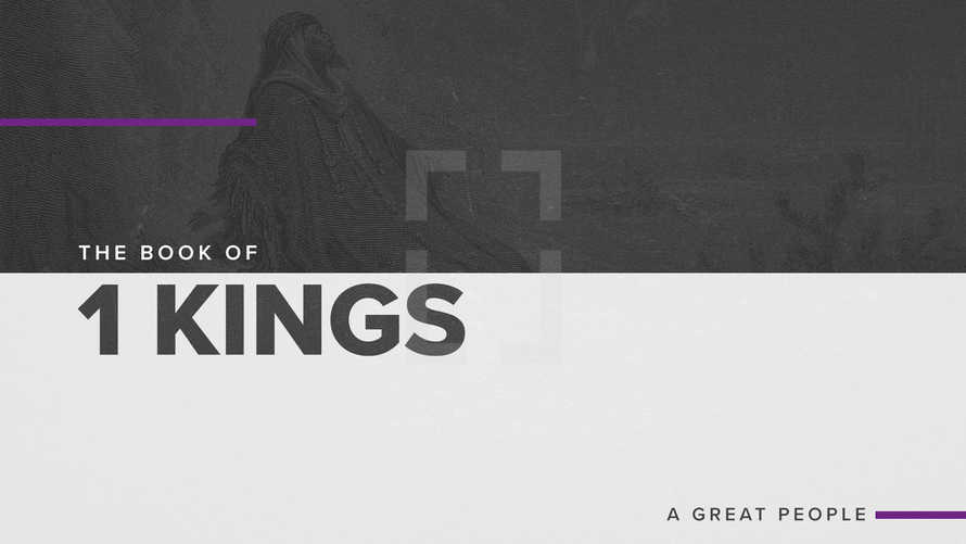The Book of 1 Kings: A Great People