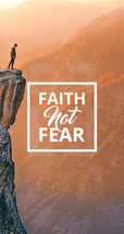 Faith Not Fear