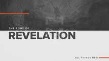 The Book of Revelation: All Things New