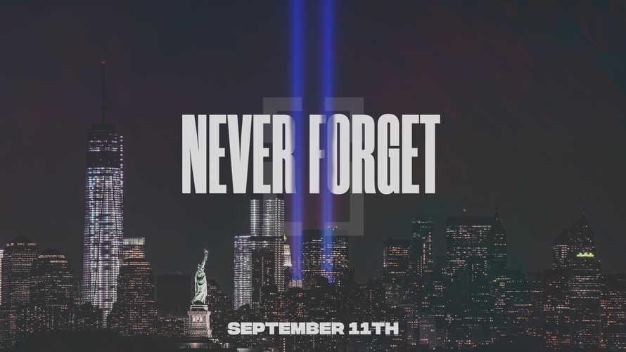 9/11 – Never Forget