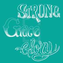 Strong, Grace, Glory