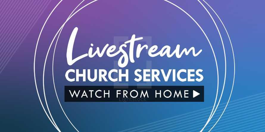 Livestream Video Church Services Coronavirus COVID-19