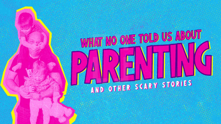 What No One Told Us About Parenting